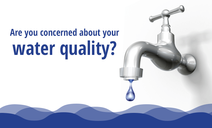Are you concerned about your water quality?